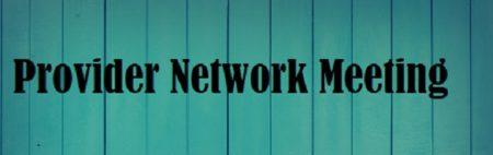 1/24/18 COG Provider Network Meeting Agenda