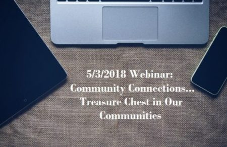 5/3/2018 Webinar: Community Connections…Treasure Chest in Our Communities