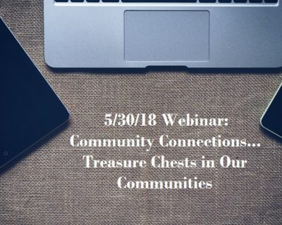 5/30/18 Community Connections Webinar: Treasure Chest in Our Communities (Available Now)