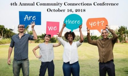 10/16/2018 4th Annual Community Connections Conference
