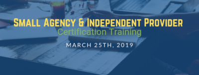 3/25/2019 Small Agency & Independent Provider Certification