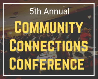 5th Annual Community Connections Conference!