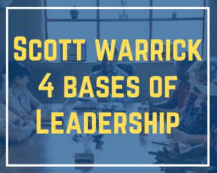 8/6/20 & 8/13/20: Scott Warrick – 4 Bases of Leadership